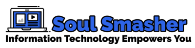 Soul Smasher – Information Technology Empowers You